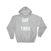 Hoodie Gay and Tired