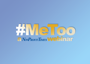 Webinar: Combating Inappropriate Workplace Conduct at Nonprofits, a NonProfit Times Webinar