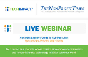 WEBINAR: NonProfit Leader's Guide To Cybersecurity: Ransomware, Phishing and Hacking