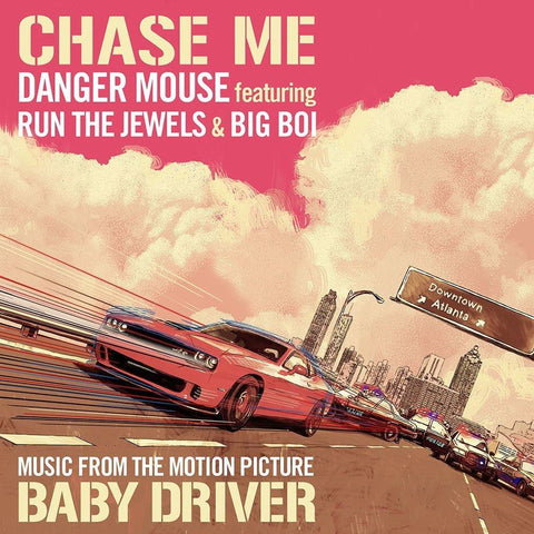 Danger Mouse w/Run The Jewels & Big Boi - Chase Me: Music From The Motion Picture Baby Driver LIMITED 12-inch - MUSIC SAVES