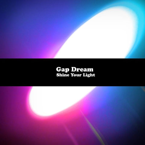 Gap Dream - Shine Your Light CD