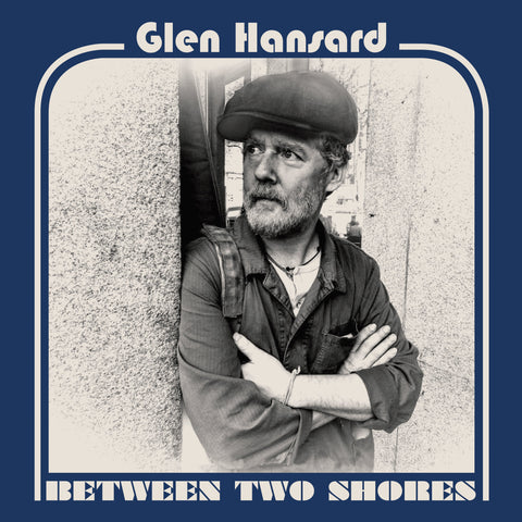 Hansard, Glen - Between Two Shores LP (+download) - MUSIC SAVES