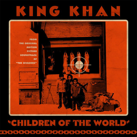 King Khan - Children Of The World b/w Gone Are The Times 7-inch (+download, poster) - MUSIC SAVES