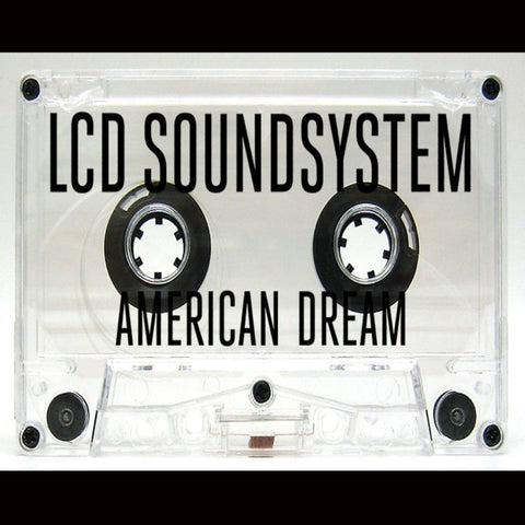 LCD Soundsystem - American Dream LIMITED Cassette