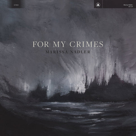 Nadler, Marissa - For My Crimes LIMITED LP (dove & crow +download)