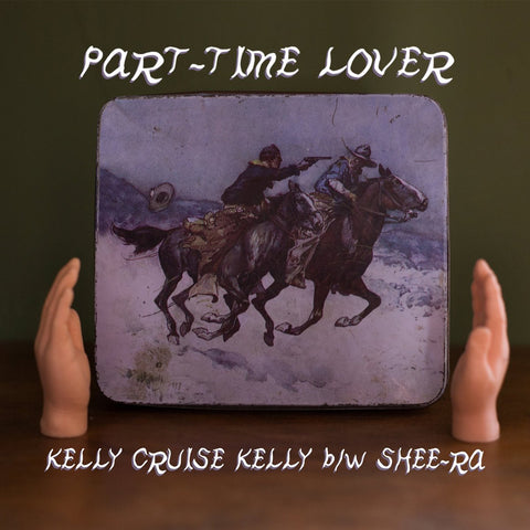 Part-Time Lover - Kelly Cruise Kelly b/w Shee-Ra 45
