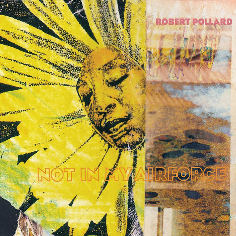 Pollard, Robert - Not In My Airforce LP+7-inch (reissue +download) - MUSIC SAVES