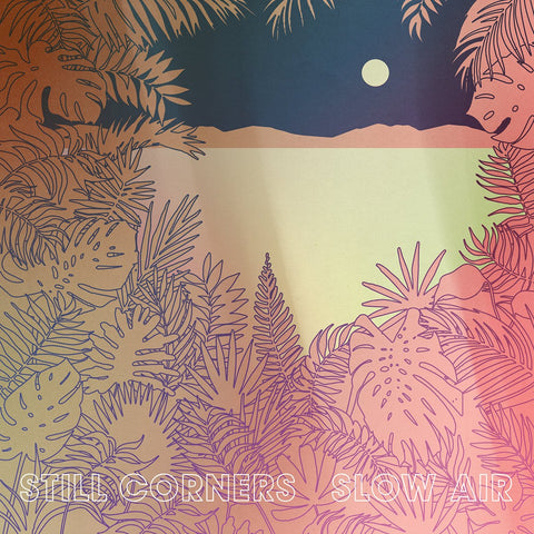 Still Corners - Slow Air LP (+download)
