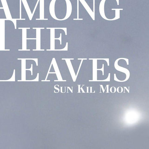 Sun Kil Moon - Among The Leaves LIMITED 2CD (+bonus tracks)