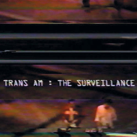 Trans Am - The Surveillance LP (+download) - MUSIC SAVES