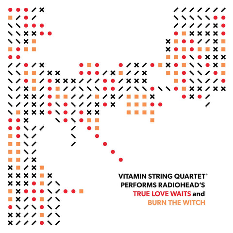 Vitamin String Quartet Performs Radiohead's True Love Waits and Burn The Witch LIMITED 7-inch