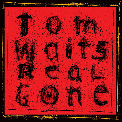 Waits, Tom - Real Gone 2LP (remixed & remastered) - MUSIC SAVES