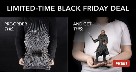 PROMOTION CLOSED_A Game of Thrones Black Friday Celebration!