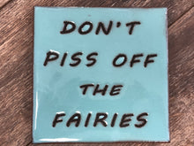 Don't Piss Off the Fairies Tile