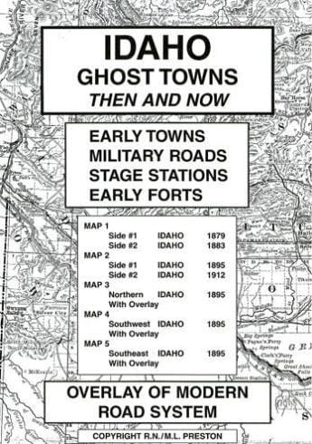Idaho Ghost Towns/Sites: Then and Now