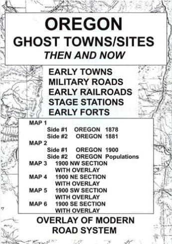Oregon Ghost Towns/Sites: Then and Now
