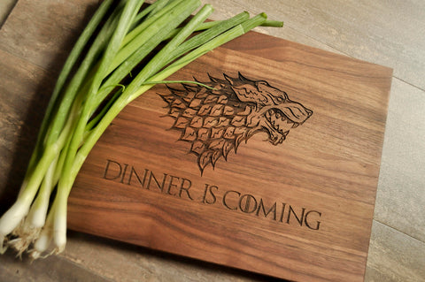 Game of Thrones Cutting Board, Engraved Cutting Board, GoT, House Stark, Dinner is Coming Cutting Board, Game of Thrones Gift