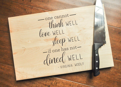 Personalized Cutting Board - Engraved, Custom Cutting Board, Personalized Wedding Gift, Housewarming Gift, One Cannot, Dined Well, Woolf-Circle City Design Co.