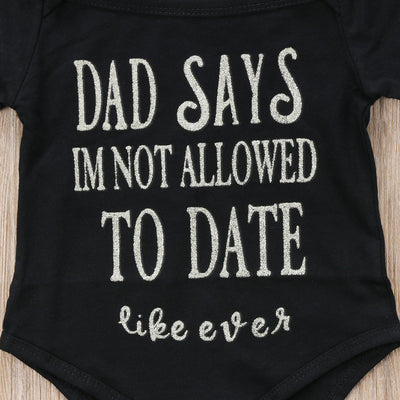 Dad's Says I'm Not Allowed To Date Like Ever Romper