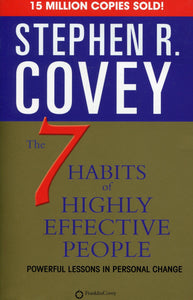 7 Habits of Highly Effective People: Powerful Lessons in Personal Change
