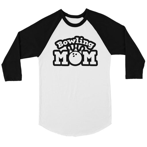 Bowling Mom Womens Baseball Raglan Shirt Funny Mother'S Day Gift-Apparel & Accessories-365 Printing-White and Black-Large-EpicWorldStore.com