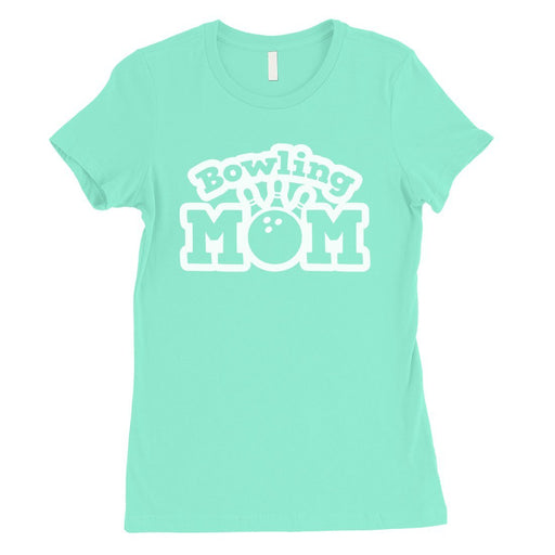 Bowling Mom Womens Shirt Funny Bowling Mother'S Day Gift T-Shirt-Apparel & Accessories-365 Printing-Mint-XX-Large-EpicWorldStore.com