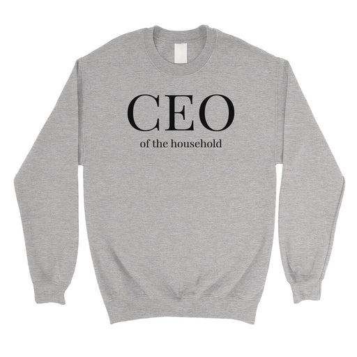 03e01c50b5 Ceo Of The Household Unisex Crewneck Sweatshirt Mother'S Day Gift-Apparel &  Accessories-365