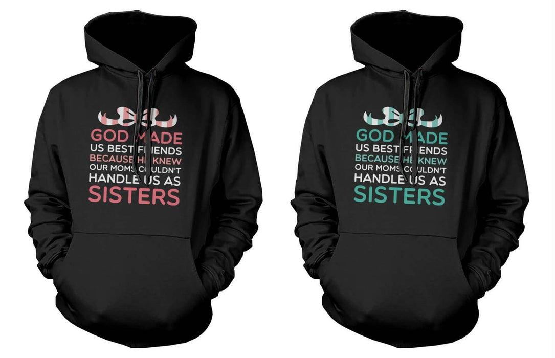 God Made Us Best Friends Funny Bff Quote On Hoodies Great Gift