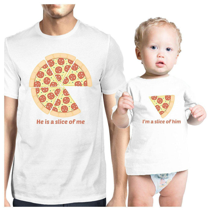 4a5cd27e7 He Is A Slice Of Me I'M A Slice Of Him Pizza Dad And Baby Matching ...
