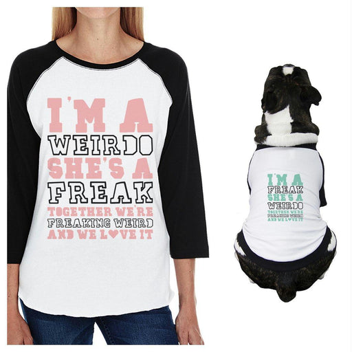 Weirdo Freak Small Dog And Mom Matching Outfits Raglan Tees Gifts-Apparel & Accessories-365 Printing-White and Black-Small-Pet X-Large-EpicWorldStore.com