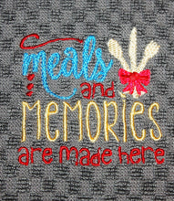 Meals and Memories are made here Kitchen Towel
