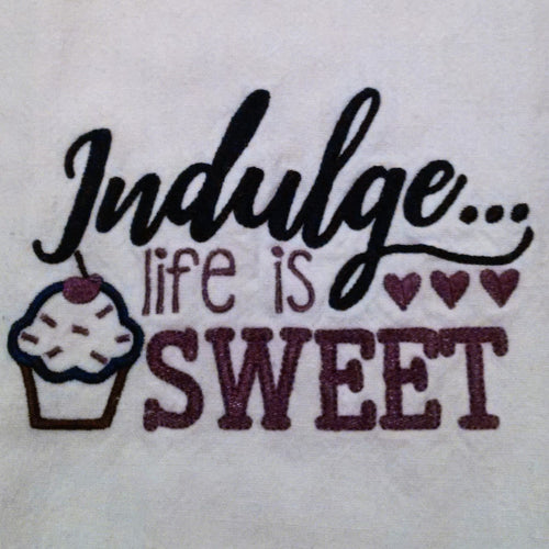 Indulge...Life is Sweet Kitchen Towel