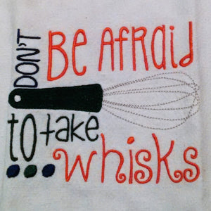 Don't be Afraid to take Whisks Striped Kitchen Towel