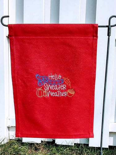 Hello Sweater Weather Garden Flag