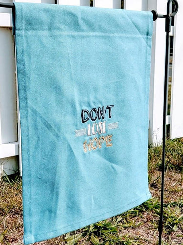 Don't lose Hope Garden Flag
