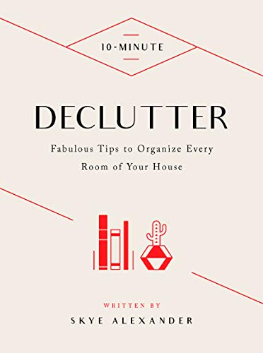 Declutter: 10-Minute Tips To Organize Every Room of Your House