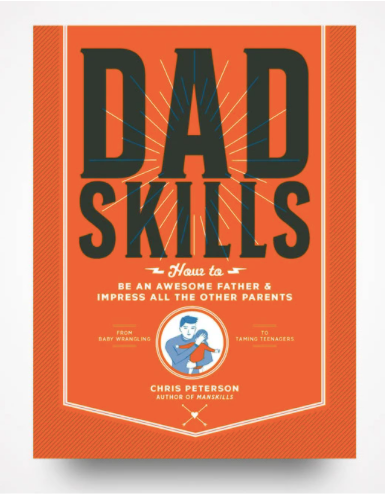 Dadskills:  How To Be An Awesome Father & Impress All The Other Parents