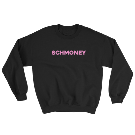 Schmoney Sweatshirt