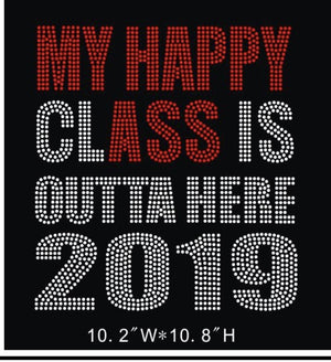 My Happy CLASS Is Outta Here tee
