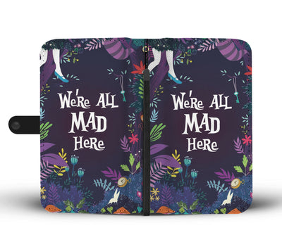 We're all mad here Wallet Phone Case