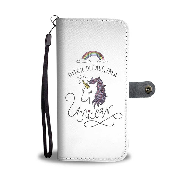 """Bitch Please, I'm a Unicorn"" Wallet Phone Case"