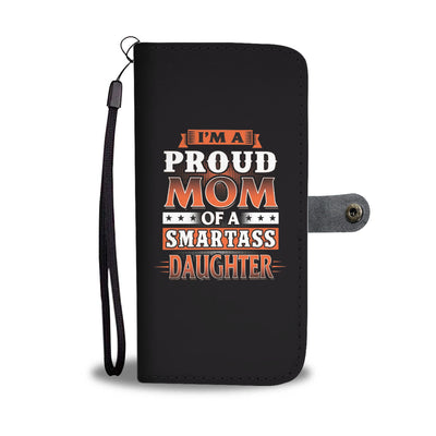 """I'm A Proud MOM"" Wallet Phone Case"