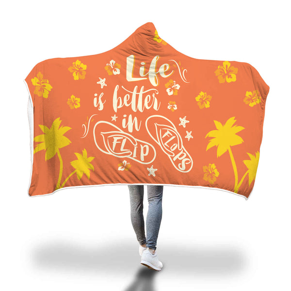 Life is better in flip flops Hooded Blanket