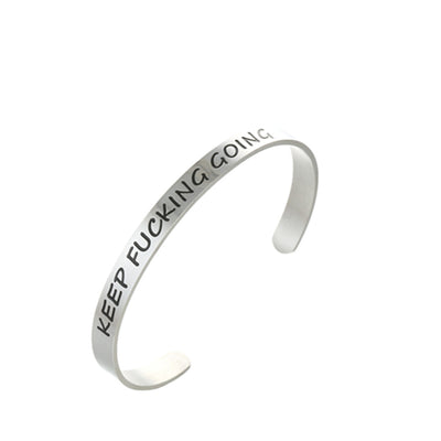"""keep fucking going"" Outer Engraved Inspirational Cuff Bracelet Bangle"