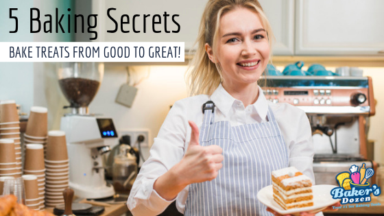 5 Baking Secrets: Bake Treats from Good to Great!