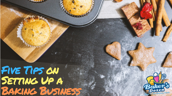 Five Tips on Setting Up a Home Baking Business