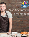 Bakers and Pastry Chef's Secrets to Success
