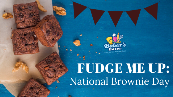 Fudge Me Up: National Brownie Day