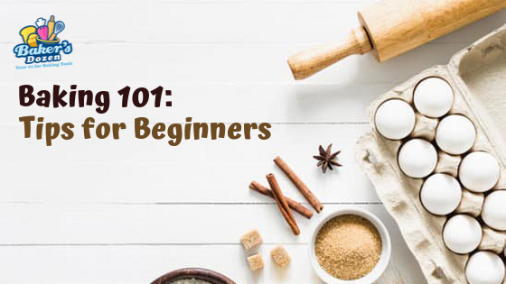Baking 101: Tips for Beginners