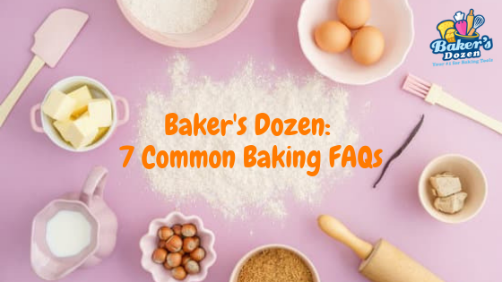 Baker's Dozen: 7 Common Baking FAQs